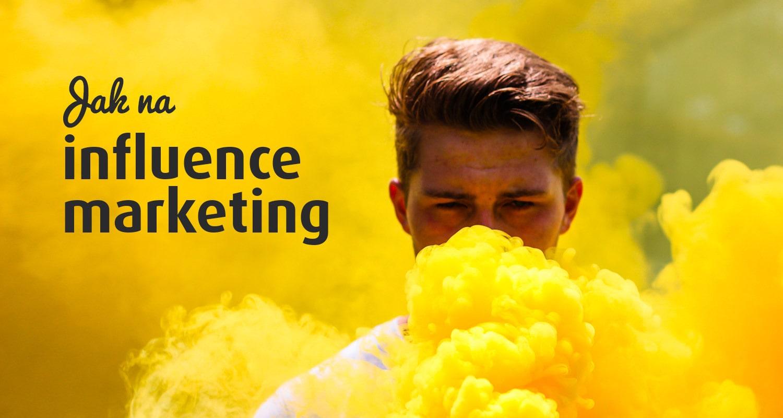 Jak by měl vypadat influence marketing a proč mu sponzorované statusy škodí? obrázek