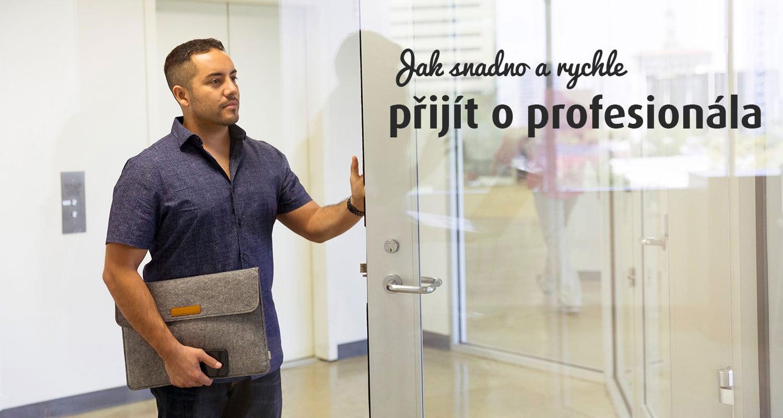 Náhledový obrázek článku Jak snadno a rychle přijít o profesionála