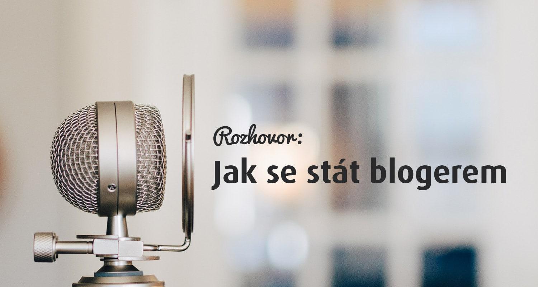 Náhledový obrázek článku Rozhovor: Jak se stát blogerem